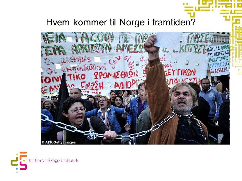 Hvem kommer til Norge i framtiden