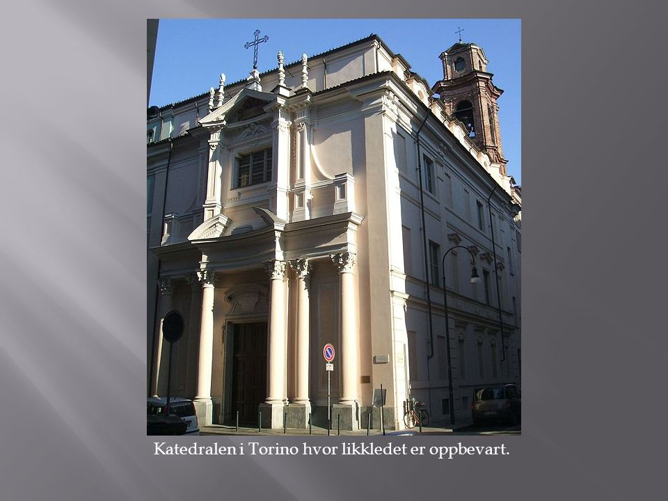 Katedralen i Torino hvor likkledet er oppbevart.