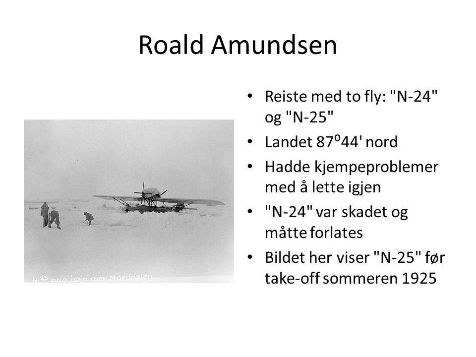Roald Amundsen Reiste med to fly: