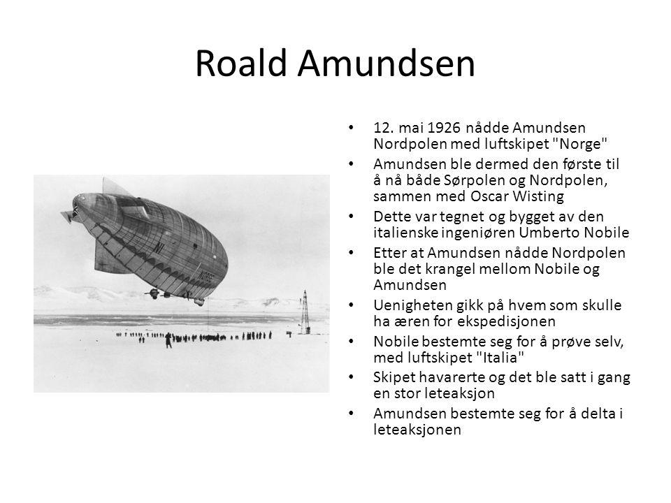 Roald Amundsen 12. mai 1926 nådde Amundsen Nordpolen med luftskipet