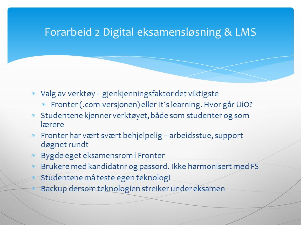  Valg av verktøy - gjenkjenningsfaktor det viktigste  Fronter (.com-versjonen) eller It´s learning.