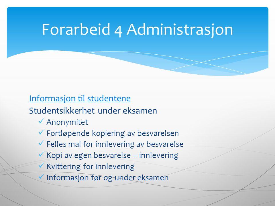 Informasjon til studentene Studentsikkerhet under eksamen Anonymitet Fortløpende kopiering av besvarelsen Felles mal for innlevering av besvarelse Kop