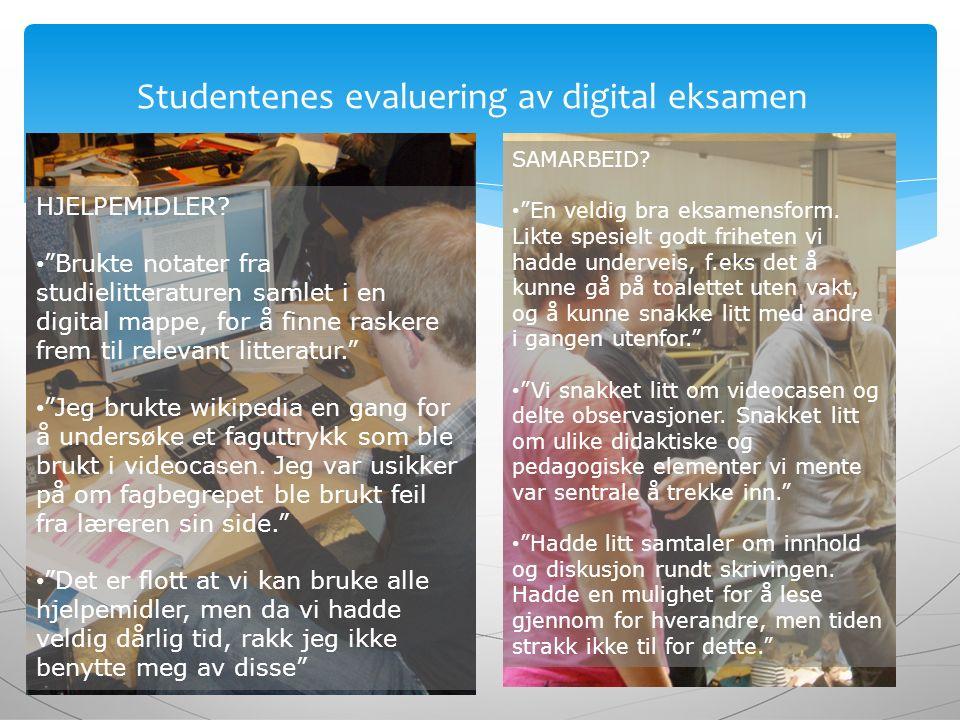 """Studentenes evaluering av digital eksamen HJELPEMIDLER? """"Brukte notater fra studielitteraturen samlet i en digital mappe, for å finne raskere frem til"""