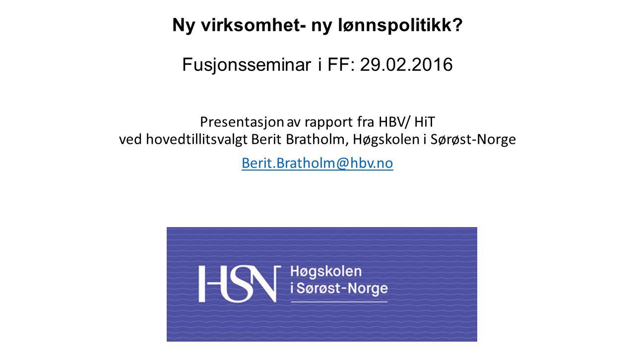 Bakgrunn Fusjon 1.1.2014: HIVE+HIBU=HBV Erfaringer fra hovedoppgjør, mellomoppgjør, lokale lønnsforhandlinger (hjml i HTA) Behov for kunnskapsgrunnlag ved neste fusjon HBV+HIT=HSN