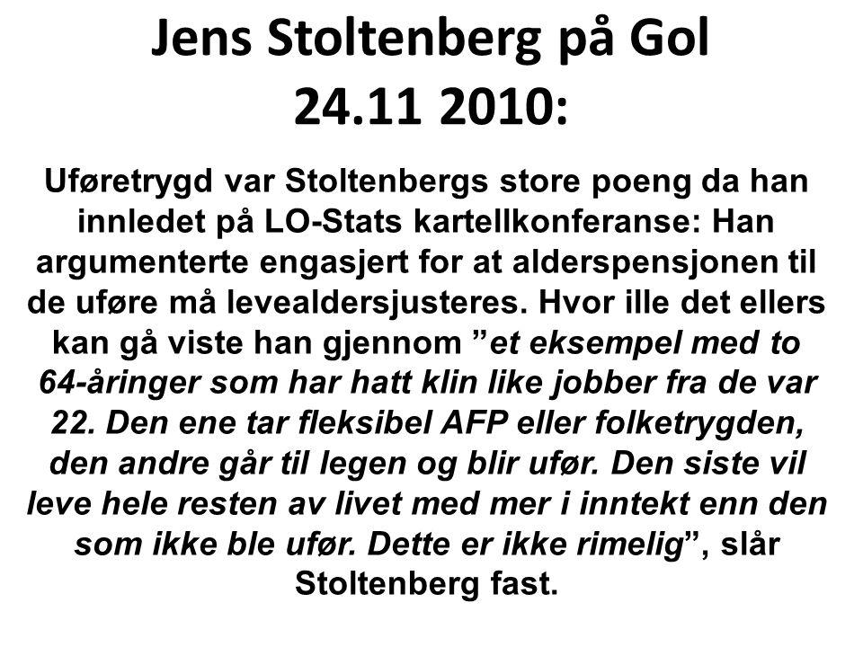 Jens Stoltenberg på Gol 24.11 2010: Uføretrygd var Stoltenbergs store poeng da han innledet på LO-Stats kartellkonferanse: Han argumenterte engasjert for at alderspensjonen til de uføre må levealdersjusteres.