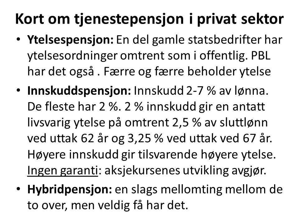 Kort om tjenestepensjon i privat sektor Ytelsespensjon: En del gamle statsbedrifter har ytelsesordninger omtrent som i offentlig.