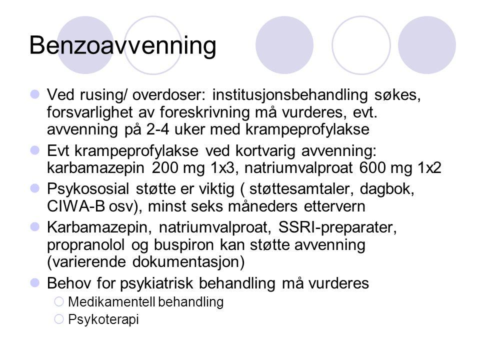 Benzoavvenning Ved rusing/ overdoser: institusjonsbehandling søkes, forsvarlighet av foreskrivning må vurderes, evt. avvenning på 2-4 uker med krampep