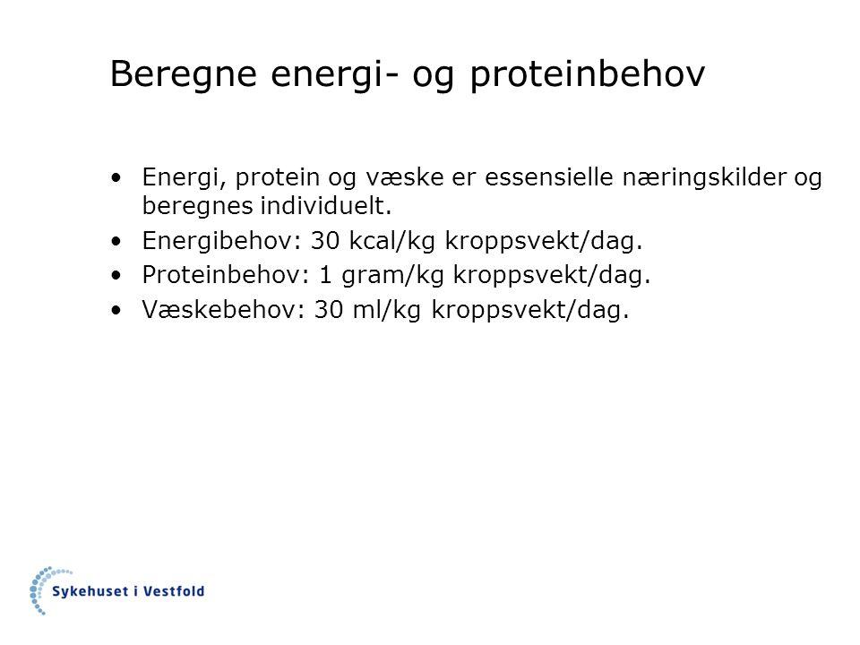 Beregne energi- og proteinbehov Energi, protein og væske er essensielle næringskilder og beregnes individuelt.