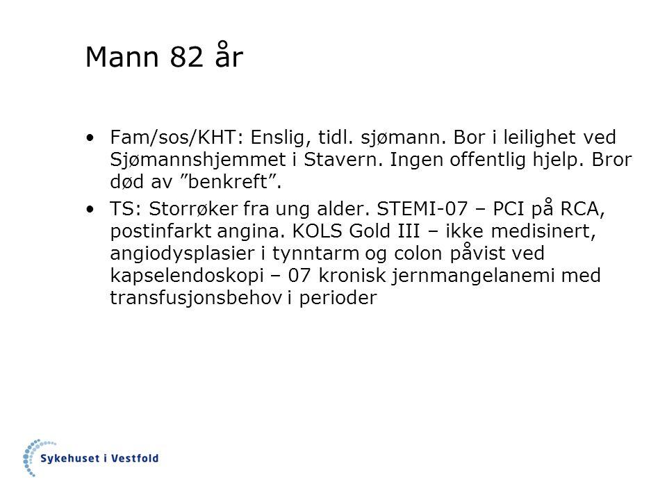 """Mann 82 år Fam/sos/KHT: Enslig, tidl. sjømann. Bor i leilighet ved Sjømannshjemmet i Stavern. Ingen offentlig hjelp. Bror død av """"benkreft"""". TS: Storr"""