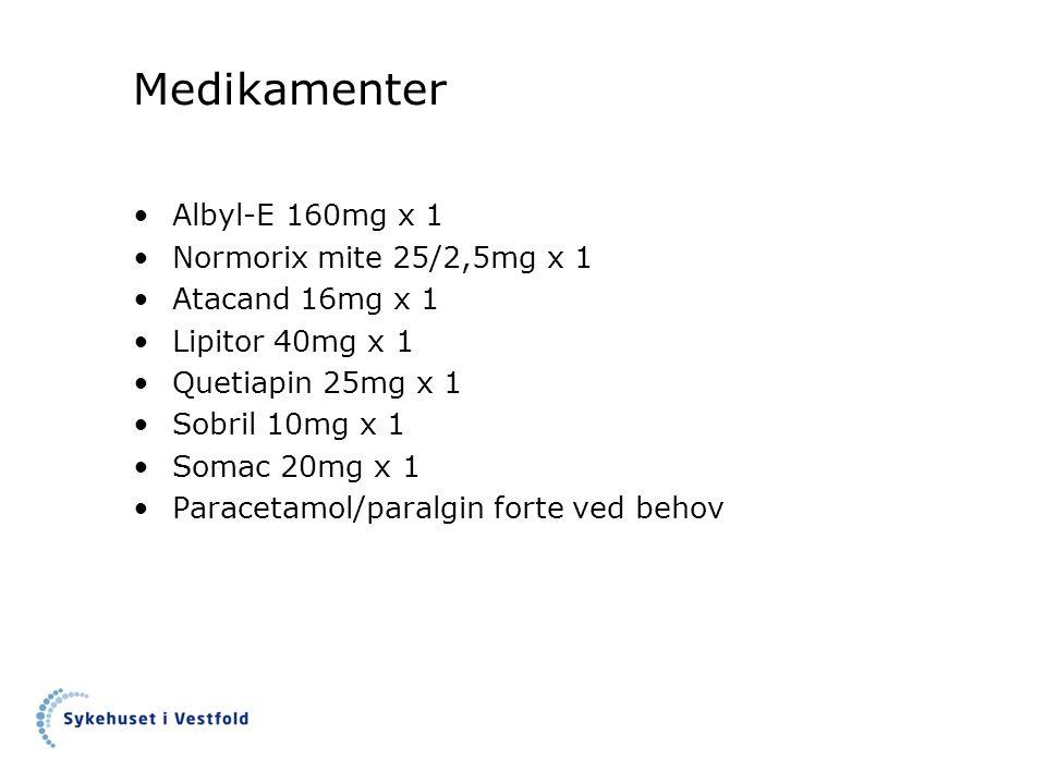 Medikamenter Albyl-E 160mg x 1 Normorix mite 25/2,5mg x 1 Atacand 16mg x 1 Lipitor 40mg x 1 Quetiapin 25mg x 1 Sobril 10mg x 1 Somac 20mg x 1 Paracetamol/paralgin forte ved behov