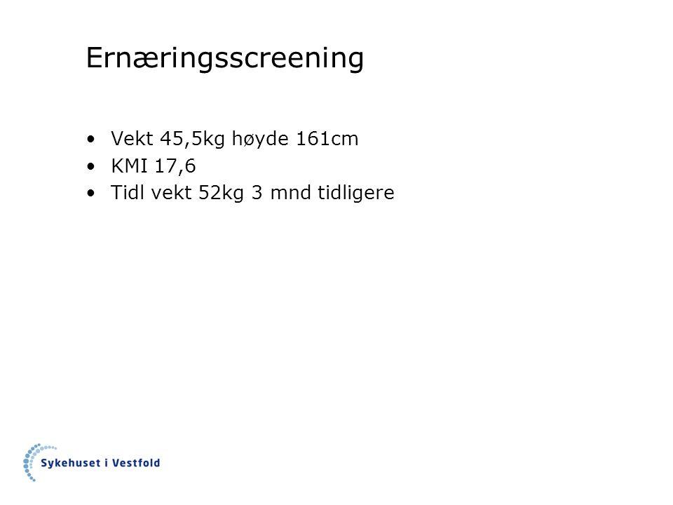 Ernæringsscreening Vekt 45,5kg høyde 161cm KMI 17,6 Tidl vekt 52kg 3 mnd tidligere