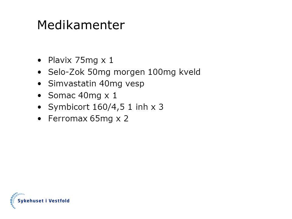 Medikamenter Plavix 75mg x 1 Selo-Zok 50mg morgen 100mg kveld Simvastatin 40mg vesp Somac 40mg x 1 Symbicort 160/4,5 1 inh x 3 Ferromax 65mg x 2