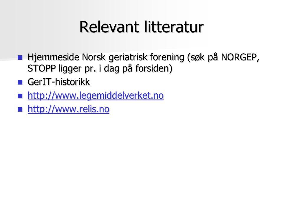 Relevant litteratur Hjemmeside Norsk geriatrisk forening (søk på NORGEP, STOPP ligger pr. i dag på forsiden) Hjemmeside Norsk geriatrisk forening (søk