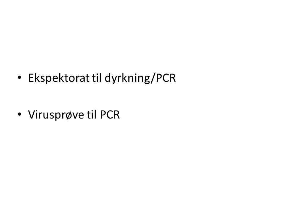 Ekspektorat til dyrkning/PCR Virusprøve til PCR