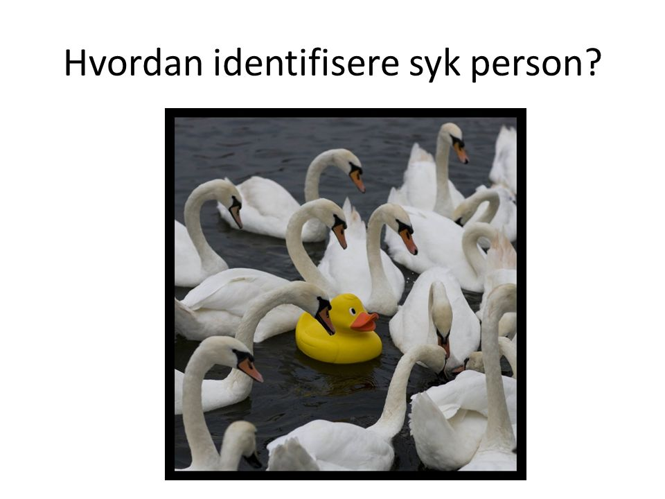 Hvordan identifisere syk person