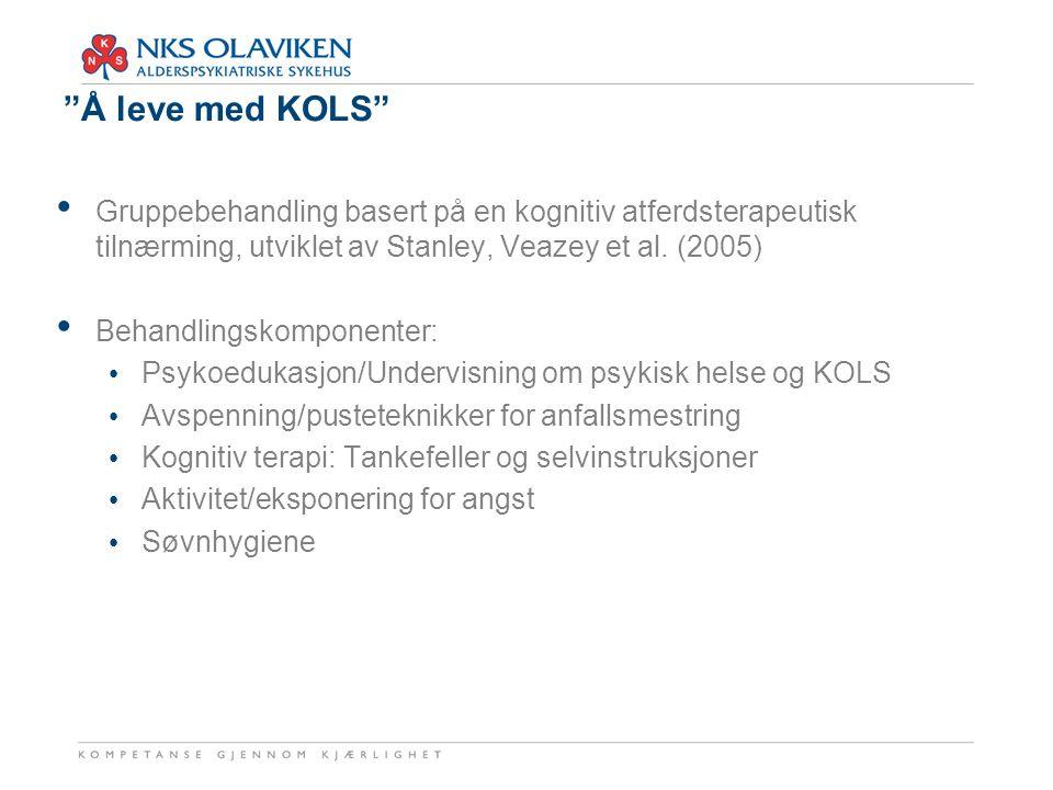 """""""Å leve med KOLS"""" Gruppebehandling basert på en kognitiv atferdsterapeutisk tilnærming, utviklet av Stanley, Veazey et al. (2005) Behandlingskomponent"""