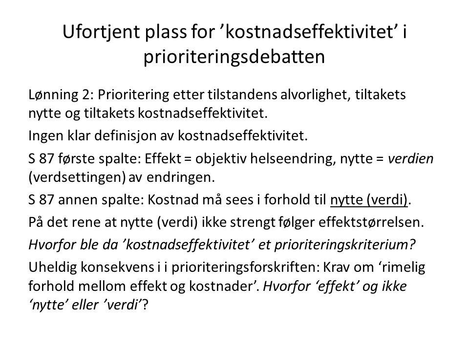 Ufortjent plass for 'kostnadseffektivitet' i prioriteringsdebatten Lønning 2: Prioritering etter tilstandens alvorlighet, tiltakets nytte og tiltakets