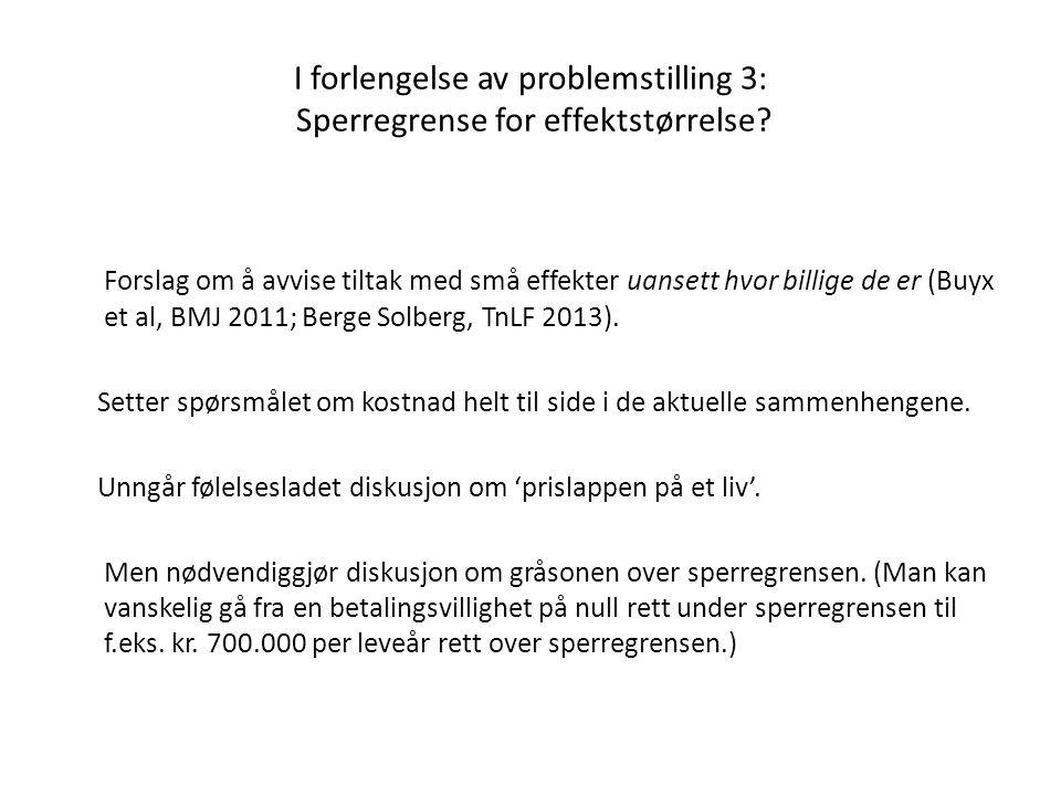 I forlengelse av problemstilling 3: Sperregrense for effektstørrelse? Forslag om å avvise tiltak med små effekter uansett hvor billige de er (Buyx et