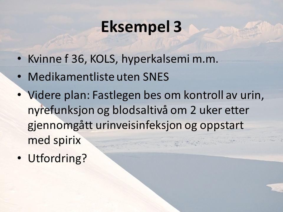 Eksempel 3 Kvinne f 36, KOLS, hyperkalsemi m.m.