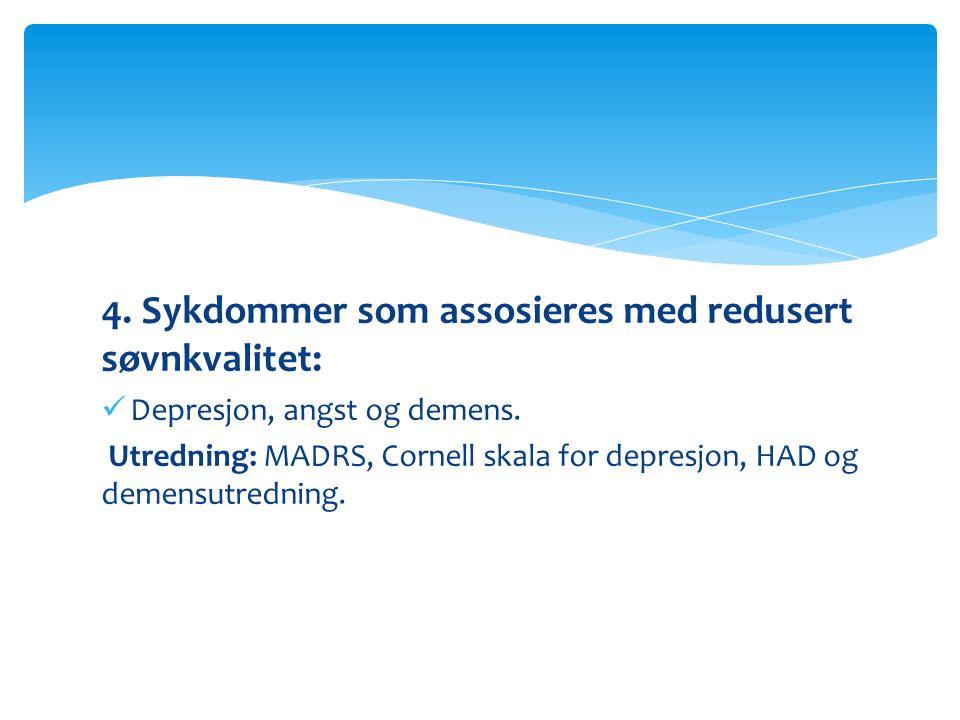 4. Sykdommer som assosieres med redusert søvnkvalitet: Depresjon, angst og demens.