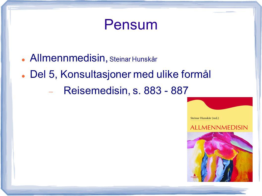 Pensum Allmennmedisin, Steinar Hunskår Del 5, Konsultasjoner med ulike formål  Reisemedisin, s. 883 - 887