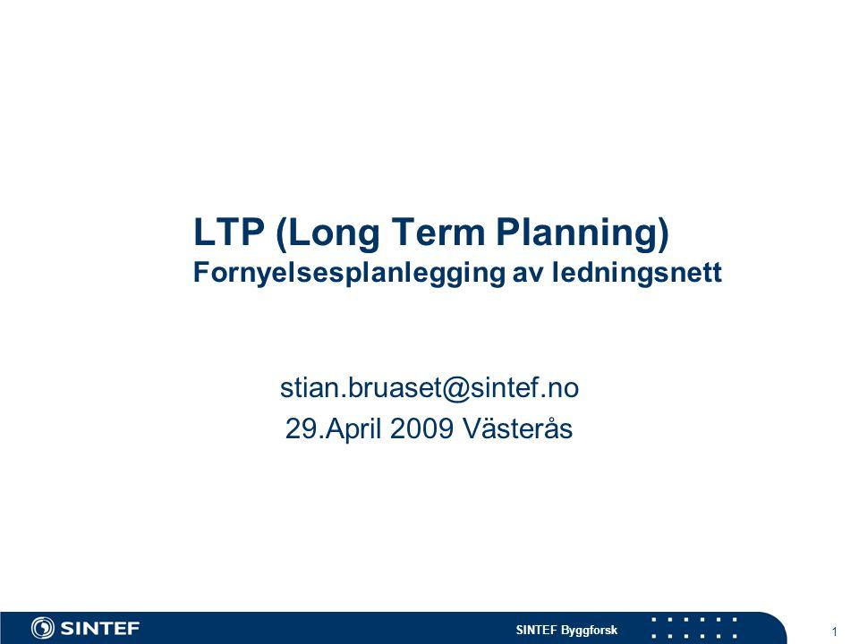 SINTEF Byggforsk 1 LTP (Long Term Planning) Fornyelsesplanlegging av ledningsnett stian.bruaset@sintef.no 29.April 2009 Västerås
