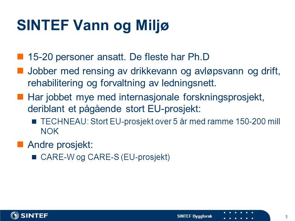 SINTEF Byggforsk 6 CARE-W (vann) og CARE-S (avløp) Computer Aided REhabilitation of Water and Sewer EU prosjekter som er gjennomført.