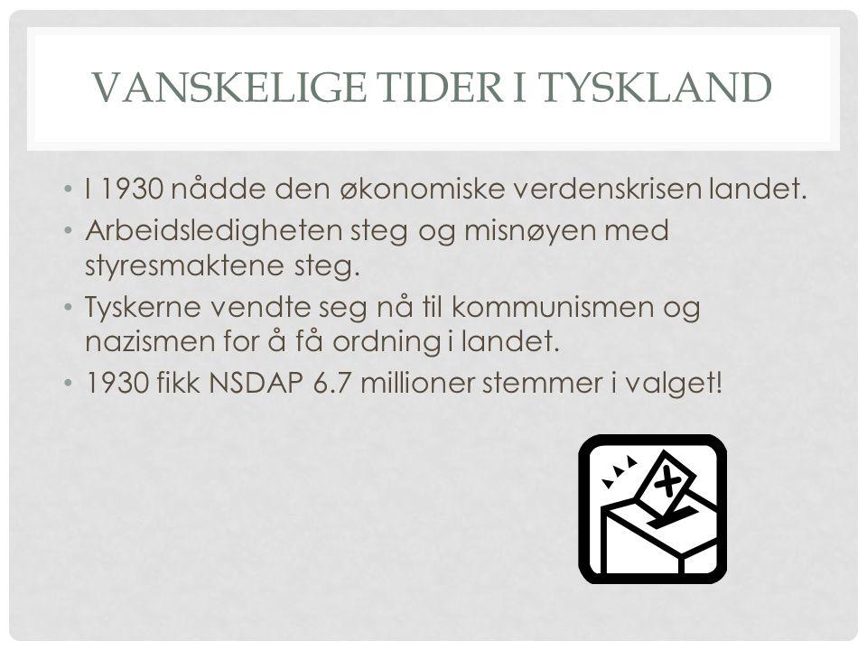 VANSKELIGE TIDER I TYSKLAND I 1930 nådde den økonomiske verdenskrisen landet.