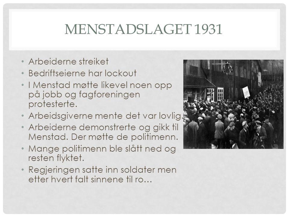 MENSTADSLAGET 1931 Arbeiderne streiket Bedriftseierne har lockout I Menstad møtte likevel noen opp på jobb og fagforeningen protesterte. Arbeidsgivern
