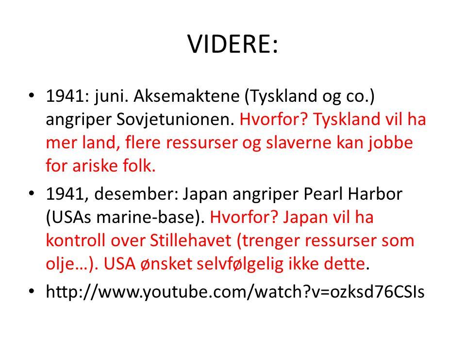 VIDERE: 1941: juni.Aksemaktene (Tyskland og co.) angriper Sovjetunionen.