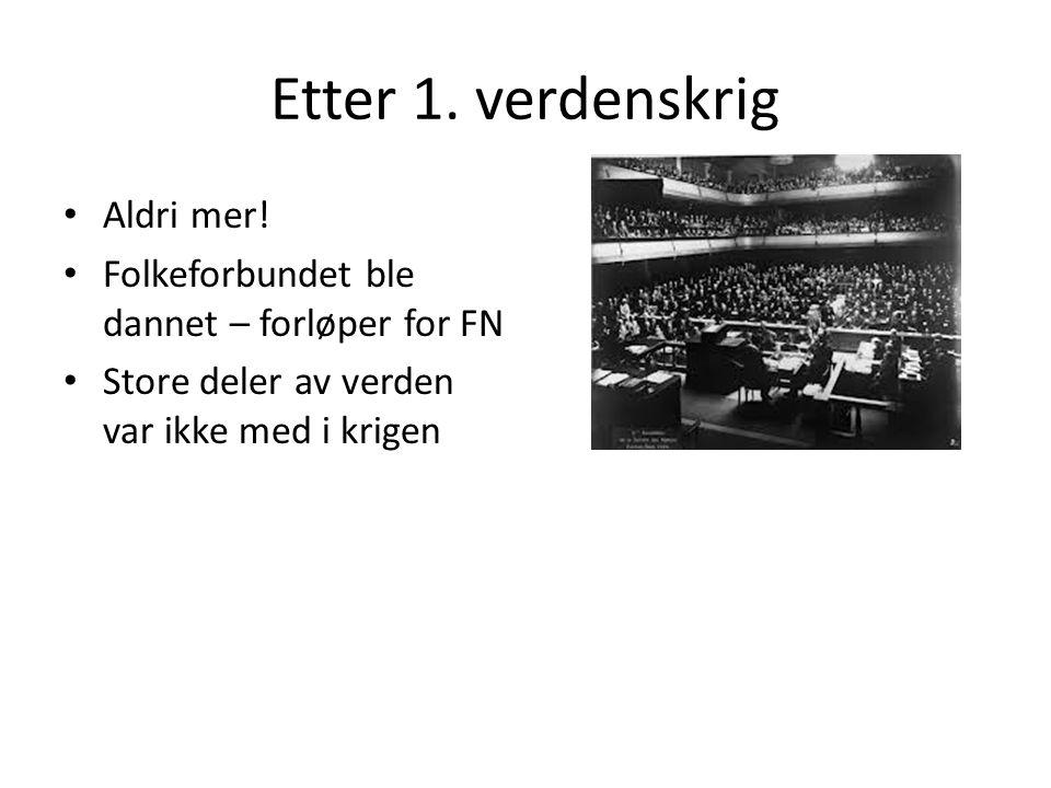Etter 1. verdenskrig Aldri mer.