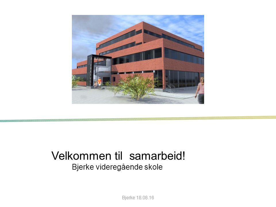 Velkommen til samarbeid! Bjerke videregående skole Bjerke 18.08.16