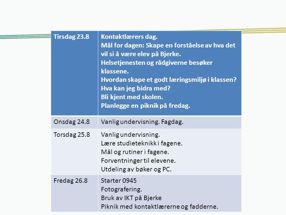 Bjerke 18.08.16 Tirsdag 23.8Kontaktlærers dag.
