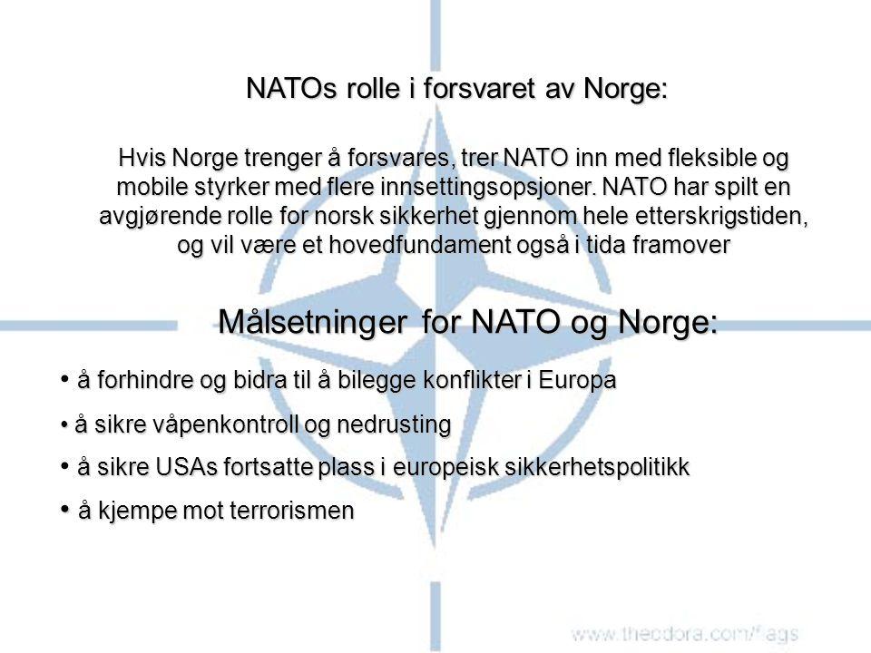 NATOs rolle i forsvaret av Norge: Hvis Norge trenger å forsvares, trer NATO inn med fleksible og mobile styrker med flere innsettingsopsjoner. NATO ha