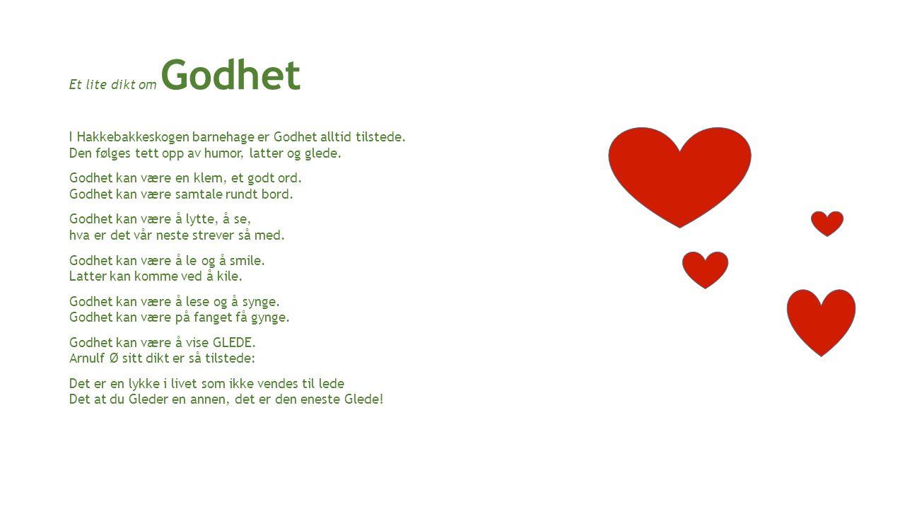 Et lite dikt om Godhet I Hakkebakkeskogen barnehage er Godhet alltid tilstede.