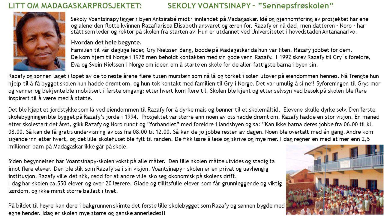 LITT OM MADAGASKARPROSJEKTET: SEKOLY VOANTSINAPY – Sennepsfrøskolen Sekoly Voantsinapy ligger i byen Antsirabé midt i innlandet på Madagaskar.