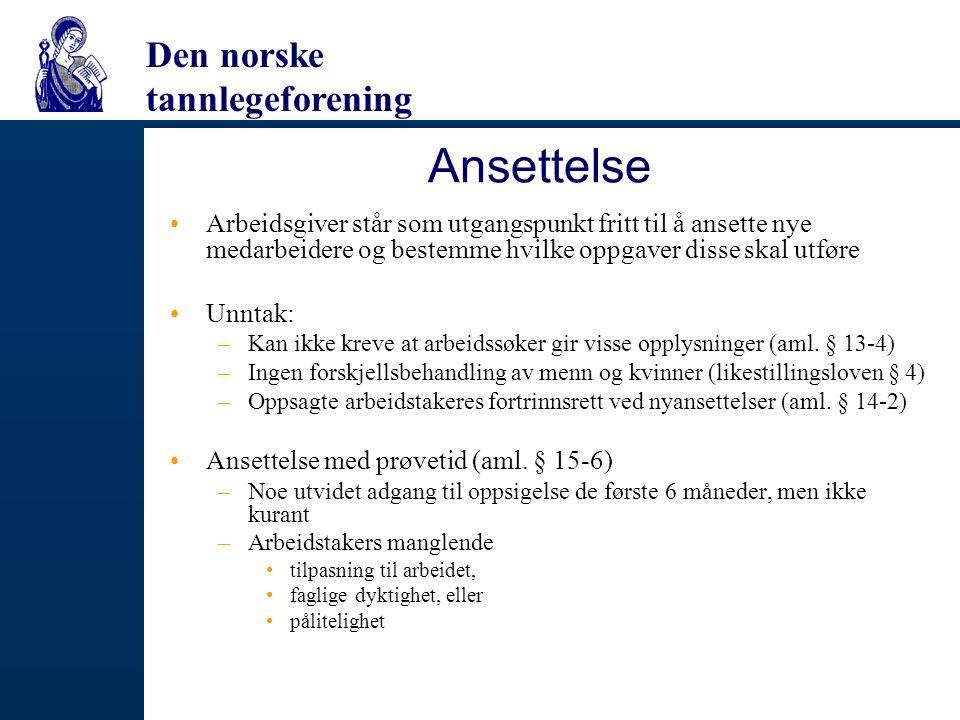 Den norske tannlegeforening Ansettelse Arbeidsgiver står som utgangspunkt fritt til å ansette nye medarbeidere og bestemme hvilke oppgaver disse skal