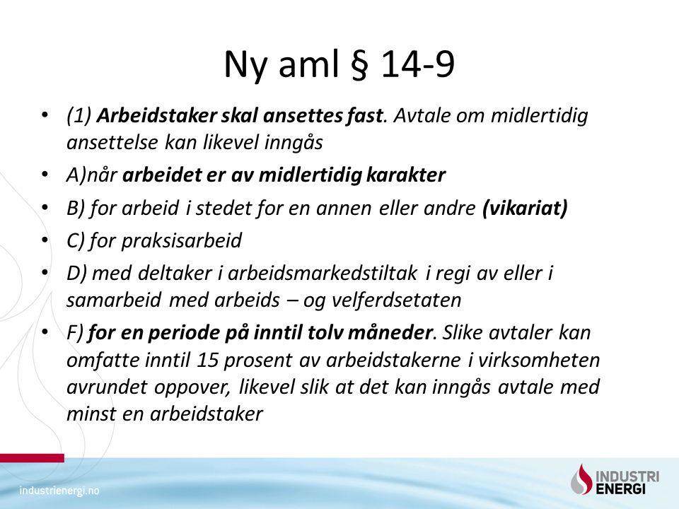 Ny aml § 14-9 (1) Arbeidstaker skal ansettes fast.