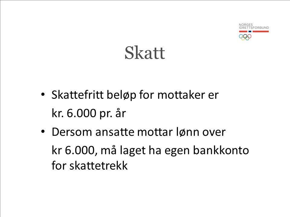 Skatt Skattefritt beløp for mottaker er kr. 6.000 pr.