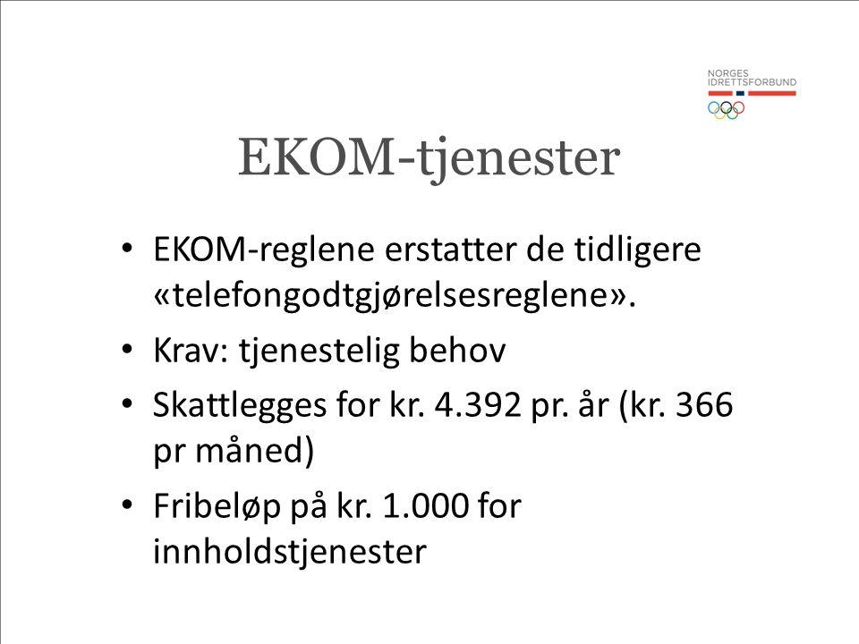 EKOM-tjenester EKOM-reglene erstatter de tidligere «telefongodtgjørelsesreglene».
