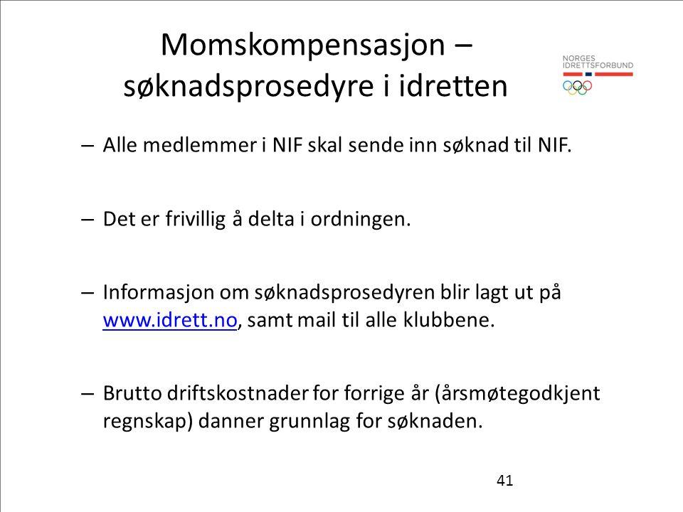 41 Momskompensasjon – søknadsprosedyre i idretten – Alle medlemmer i NIF skal sende inn søknad til NIF.