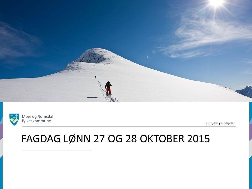 -Ein tydeleg medspelar FAGDAG LØNN 27 OG 28 OKTOBER 2015