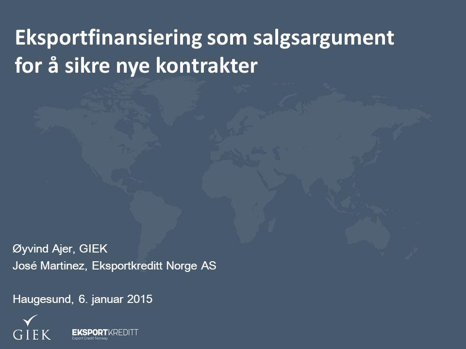 Øyvind Ajer, GIEK José Martinez, Eksportkreditt Norge AS Haugesund, 6.