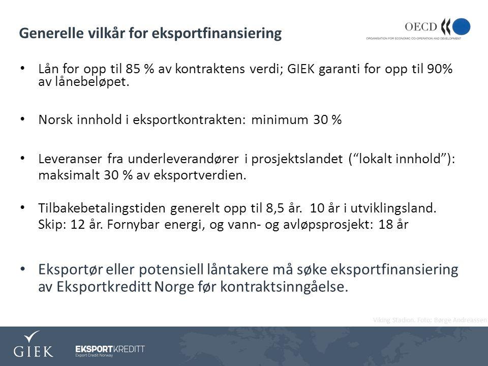 Generelle vilkår for eksportfinansiering Lån for opp til 85 % av kontraktens verdi; GIEK garanti for opp til 90% av lånebeløpet.