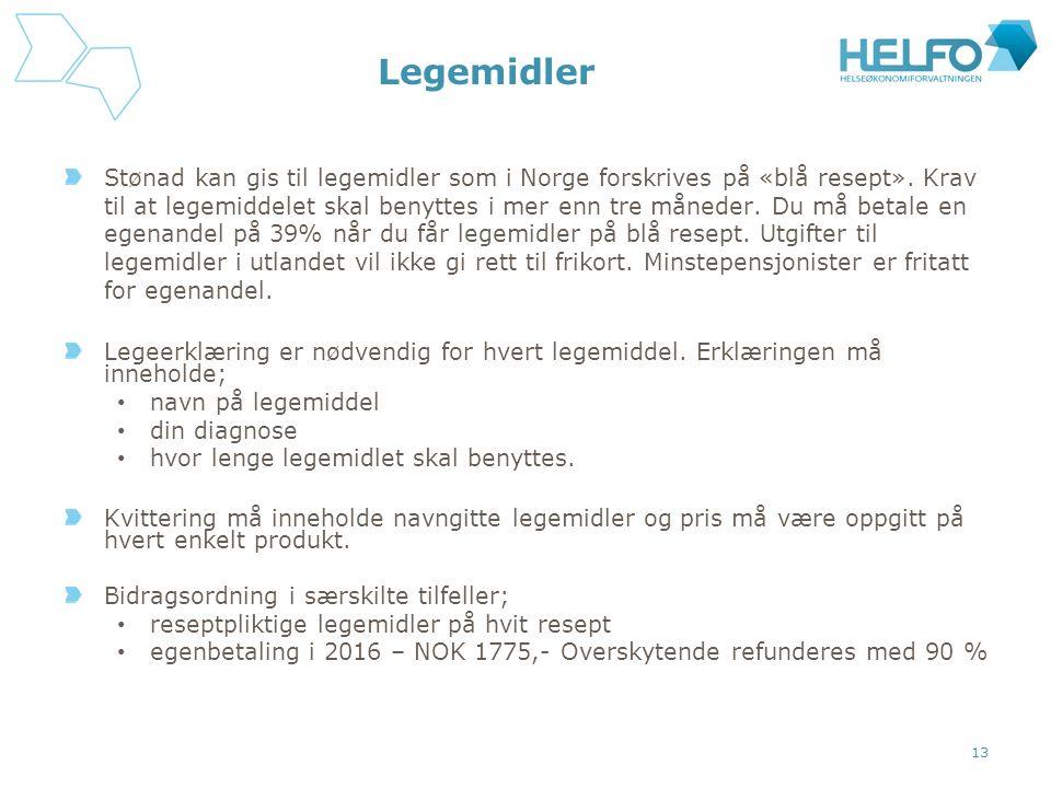 Legemidler Stønad kan gis til legemidler som i Norge forskrives på «blå resept».