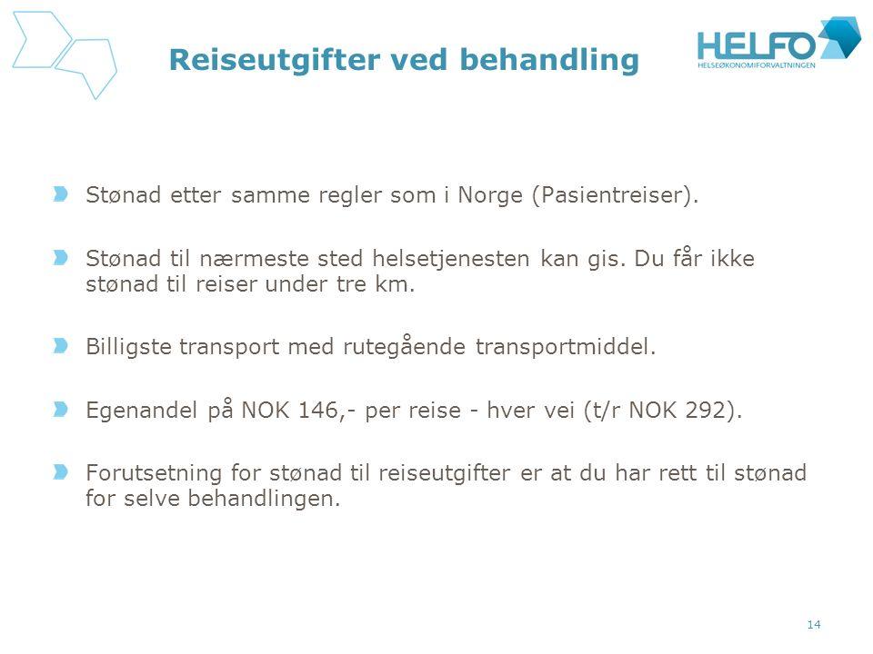 Reiseutgifter ved behandling Stønad etter samme regler som i Norge (Pasientreiser).