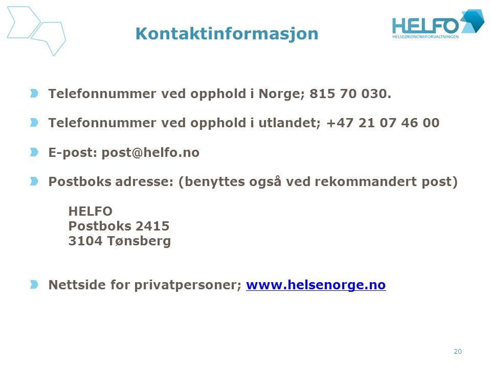 Kontaktinformasjon Telefonnummer ved opphold i Norge; 815 70 030.