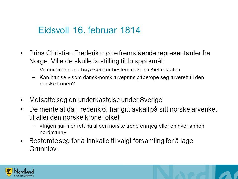 Eidsvoll 16. februar 1814 Prins Christian Frederik møtte fremstående representanter fra Norge.