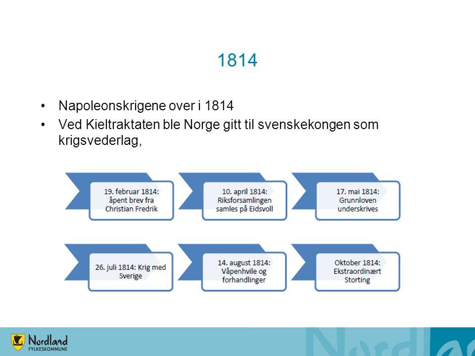 1814 Napoleonskrigene over i 1814 Ved Kieltraktaten ble Norge gitt til svenskekongen som krigsvederlag,