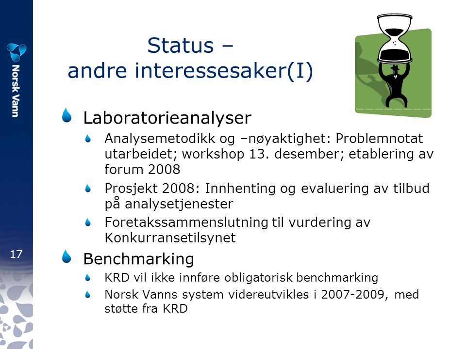 17 Status – andre interessesaker(I) Laboratorieanalyser Analysemetodikk og –nøyaktighet: Problemnotat utarbeidet; workshop 13.